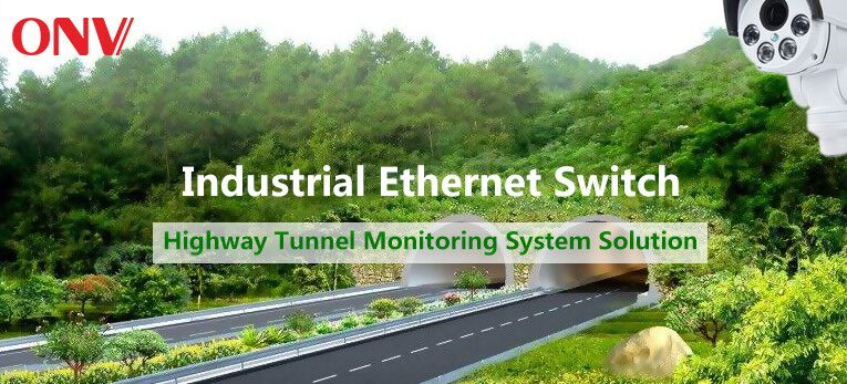 【Industrial Ethernet switch】Highway Tunnel monitoring system solution